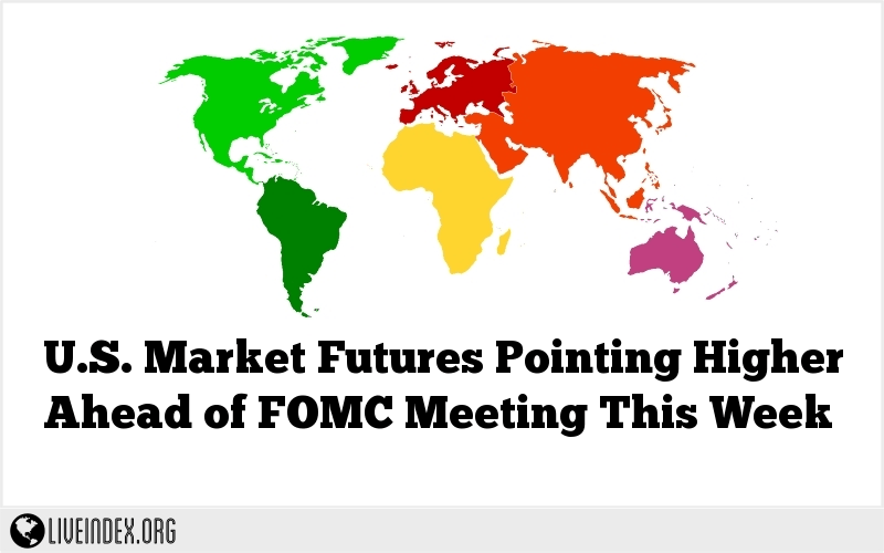 U.S. Market Futures Pointing Higher Ahead of FOMC Meeting This Week