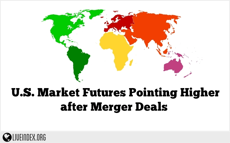 U.S. Market Futures Pointing Higher after Merger Deals