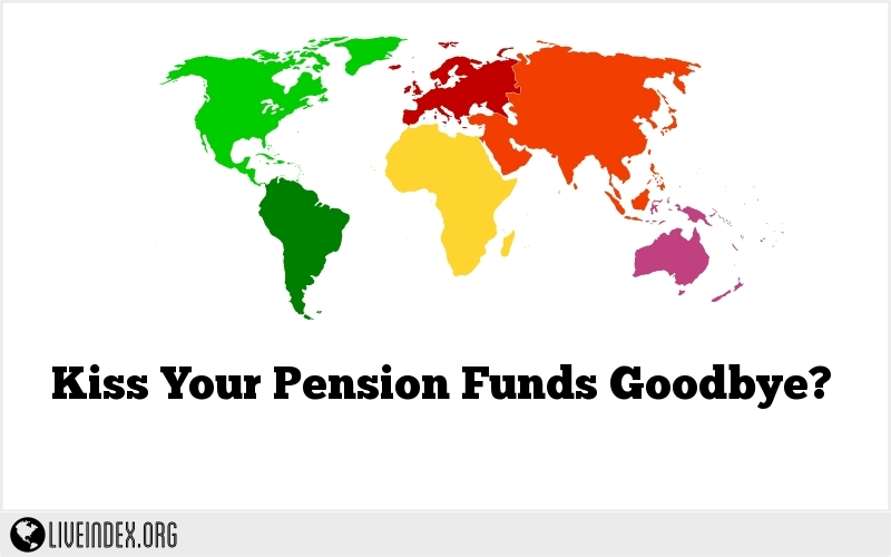 Kiss Your Pension Funds Goodbye?