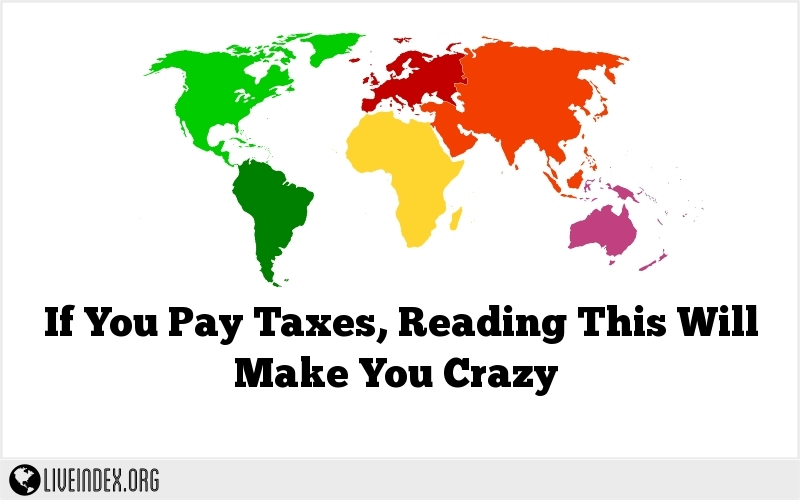 If You Pay Taxes, Reading This Will Make You Crazy