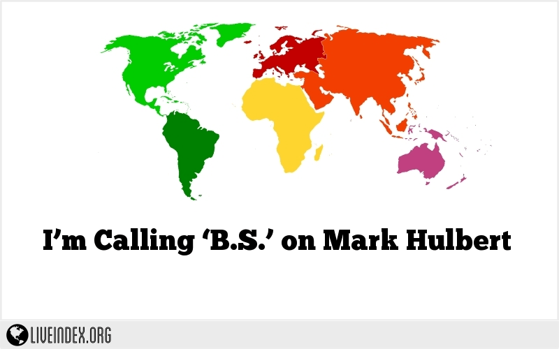 I'm Calling 'B.S.' on Mark Hulbert
