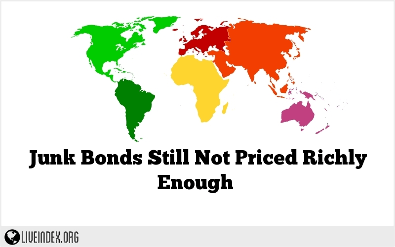 Junk Bonds Still Not Priced Richly Enough