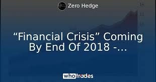 Has The Financial Crisis Of 2018 Officially Arrived?